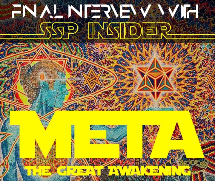Final Interview with SSP Insider META: The Great Awakening