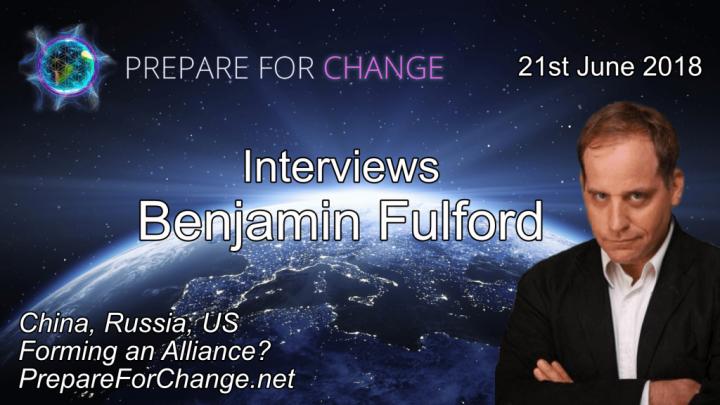 Pláticas con Benjamin Fulford: ¿China, Rusia y EE.UU. están formando una alianza? Entrevisa con PFC, 21 de Junio2018