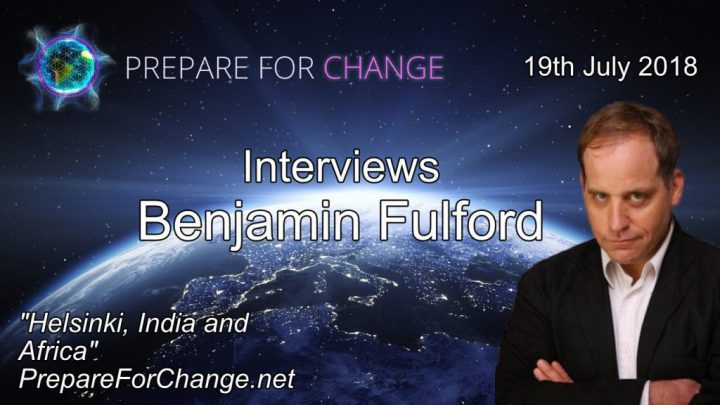 Pláticas con Benjamin Fulford: Helsinki, India y África. Entrevista con PFC, 19 de Julio2018