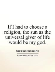 if-i-had-to-choose-a-religion-the-sun-as-the-universal-giver-of-life-would-be-my-god-quote-1